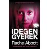 MŰVELT NÉP KIADÓ Rachel Abbott-Idegen ?gyerek (Új példány, megvásárolható, de nem kölcsönözhető!)