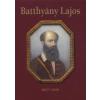Nagy Mézes Rita BATTHYÁNY LAJOS 1807-1849 - EMLÉKKÖNYV