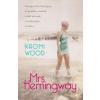 Naomi Wood Mrs. Hemingway