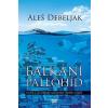 Napkút Kiadó Ales Debeljak: Balkáni pallóhíd