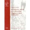Napvilág Kormányok, pártok és a választójog Magyarországon 1916-1918 - Varga Lajos