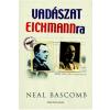 Neal Bascomb Vadászat Eichmannra