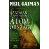 Neil Gaiman SANDMAN: AZ ÁLMOK FEJEDELME - ÁLOMORSZÁG - KÉPREGÉNY 3.