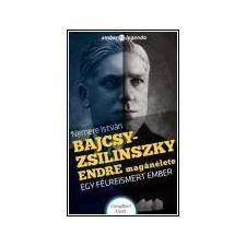 Nemere István NEMERE ISTVÁN - BALCSY-ZSILINSZKY ENDRE MAGÁNÉLETE - EGY FÉLREISMERT EMBER társadalom- és humántudomány