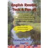 Németh Ervin ENGLISH READER TESTS 4 FUN #1 - HUMOROS TESZTEK ANGOL NYELVTANULÓKNAK, VIZSGÁRA KÉSZÜLŐKNEK ALAP- ÉS KÖZÉPFOKON