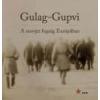 Nemzeti Emlékezet Bizottsága Gulag-Gupvi - Kiss Réka - Simon István szerk.