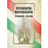 Nemzeti Örökség - FELVIDÉKÜNK - HONVÉDSÉGÜNK (TRIANONTÓL - KASSÁIG)