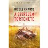 Nicole Krauss KRAUSS, NICOLE - A SZERELEM TÖRTÉNETE - ÚJ, FILMES