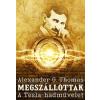 Noran Libro Kiadó Alexander G. Thomas: Megszállottak - A Tesla-hadművelet