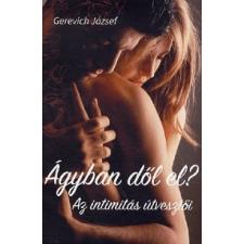 Noran Libro Kiadó Gerevich József: Ágyban dől el? Az intimitás útvesztői életmód, egészség