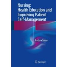 Nursing: Health Education and Improving Patient Self-Management – Barbara Sassen idegen nyelvű könyv