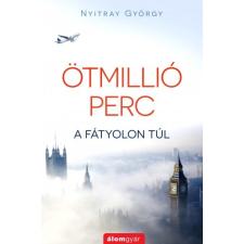 NYITRAI GYÖRGY ÖTMILLIÓ PERC - A FÁTYOLON TÚL ajándékkönyv