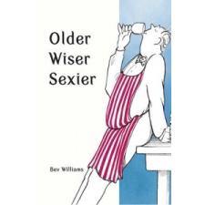 Older, Wiser, Sexier (Men) – Bev Williams idegen nyelvű könyv