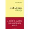 Olivier Guez Josef Mengele eltűnése
