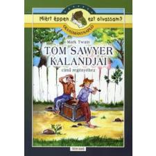 """Olvasmánynapló Mark Twain """"Tom Sawyer kalandjai"""" című regényéhez tankönyv"""