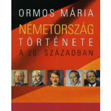Ormos Mária NÉMETORSZÁG TÖRTÉNETE A 20. SZÁZADBAN történelem