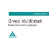 ORVOSI RÖVIDÍTÉSEK -GYAKORLATORIENTÁLT GYŰJTEMÉNY