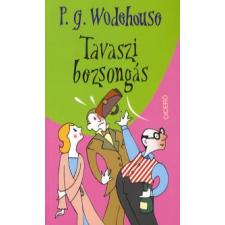 P. G. Wodehouse TAVASZI BEZSONGÁS regény