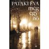 Pataki Éva PATAKI ÉVA - MÉG EGY NÕ - ÜKH 2017