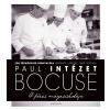 Paul Bocuse BOCUSE, PAUL - A FÕZÉS MAGASISKOLÁJA - PAUL BOCUSE INTÉZET