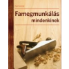 Paul Forrester FAMEGMUNKÁLÁS MINDENKINEK