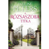Pauline Peters PETERS, PAULINE - A RÓZSASZOBA TITKA - FÛZÖTT