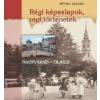 Péter I. Zoltán Régi képeslapok, régi történetek
