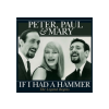 Peter, Paul & Mary - If I Had a Hammer - The Legend Begins (Vinyl LP (nagylemez))