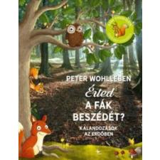 Peter Wohlleben Érted a fák beszédét? gyermek- és ifjúsági könyv