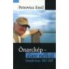 Petrovics Emil ÖNARCKÉP - ÁLARC NÉLKÜL - MÁSODIK KÖNYV, 1967-2007.
