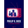 Philip K. Dick : A végső igazság