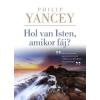 Philip Yancey Hol van Isten, amikor fáj?