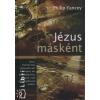 Philip Yancey JÉZUS MÁSKÉNT