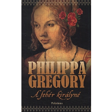 Philippa Gregory A FEHÉR KIRÁLYNÉ regény