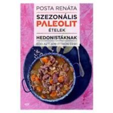 Posta Renáta Szezonális paleolit ételek hedonistáknak gasztronómia