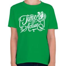 PRINTFASHION A cselekvés ideje! - Gyerek póló - Zöld