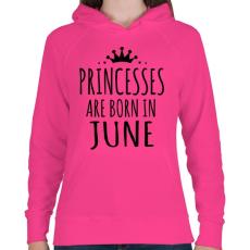 PRINTFASHION A hercegnők júniusban születnek - Női kapucnis pulóver - Fukszia