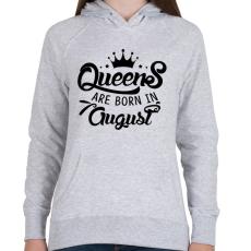 PRINTFASHION A királynők augusztusban születnek - Női kapucnis pulóver - Sport szürke