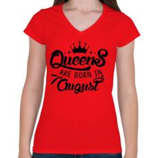 PRINTFASHION A királynők augusztusban születnek - Női V-nyakú póló - Piros