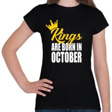 PRINTFASHION A királyok októberben születnek - Női póló - Fekete