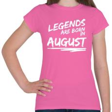 PRINTFASHION A legendák augusztusban születnek - Női póló - Rózsaszín