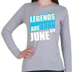 PRINTFASHION A legendák júniusban születnek - Női hosszú ujjú póló - Sport szürke