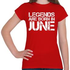 PRINTFASHION A legendák júniusban születnek - Női póló - Piros