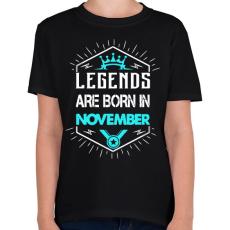 PRINTFASHION A legendák novemberben születnek - Gyerek póló - Fekete
