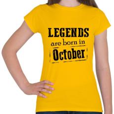 PRINTFASHION A legendák októberben születnek - Női póló - Sárga