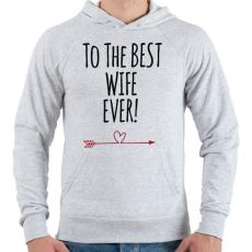 PRINTFASHION A legjobb feleségnek!  - Férfi kapucnis pulóver - Sport szürke