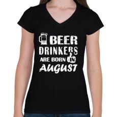 PRINTFASHION A sörivók augusztusban születnek - Női V-nyakú póló - Fekete