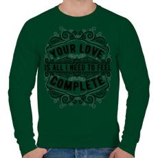 PRINTFASHION A szerelmed elég, hogy teljesnek érezzem magam!  - Férfi pulóver - Sötétzöld