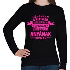 PRINTFASHION Anyának hívnak - Női pulóver - Fekete