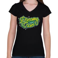 PRINTFASHION Az álmok valóra válnak - Női V-nyakú póló - Fekete